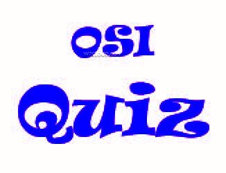 OSI quiz