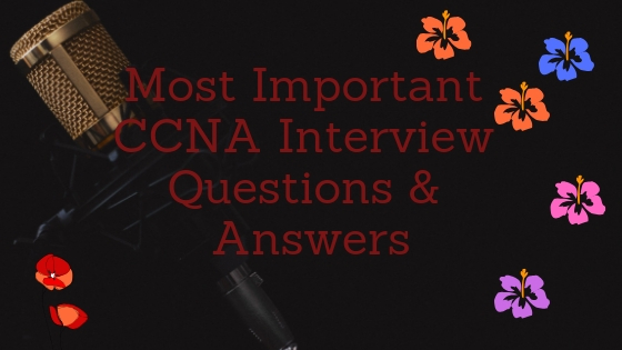 Most Important CCNA Interview Questions & Answers