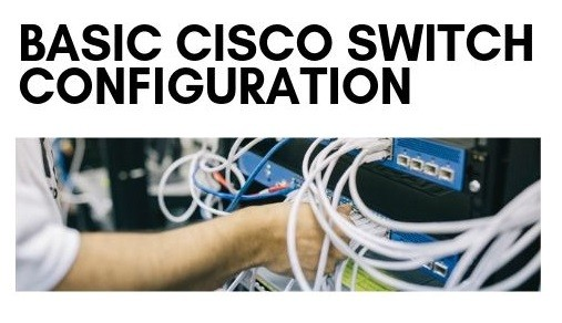 How to Configure Cisco Switch | Easy Tutorial - Networking